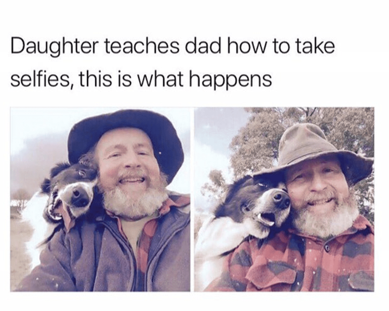 meme - People - Daughter teaches dad how to take selfies, this is what happens