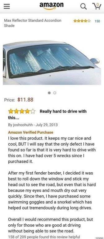 trolling - Text - amazon Max Reflector Standard Accordion 150 Shade Price: $11.88 Really hard to drive with this... By joshoohuhh -July 29, 2013 Amazon Verified Purchase I love this product. It keeps my car nice and cool, BUT I will say that the only