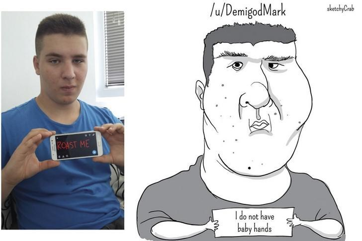 Head - /u/Demigod Mark sketchyCrab ROAST ME do not have baby hands