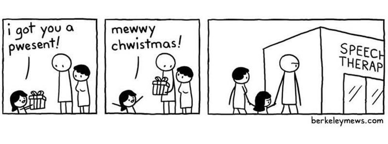 Cartoon - mewwy chwistmas! i got you pwesent! SPEECH THERAP berkeleymews.com