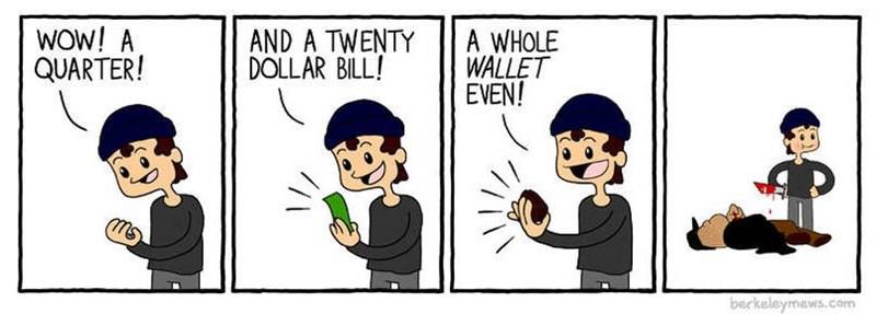 Cartoon - WOW! A QUARTER! AND A TWENTY DOLLAR BILL! A WHOLE WALLET EVEN!