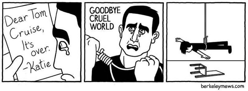 White - Dear Tom Cruise, It's GOODBYE CRUEL WORLD Over Katie, berkeleymews.com