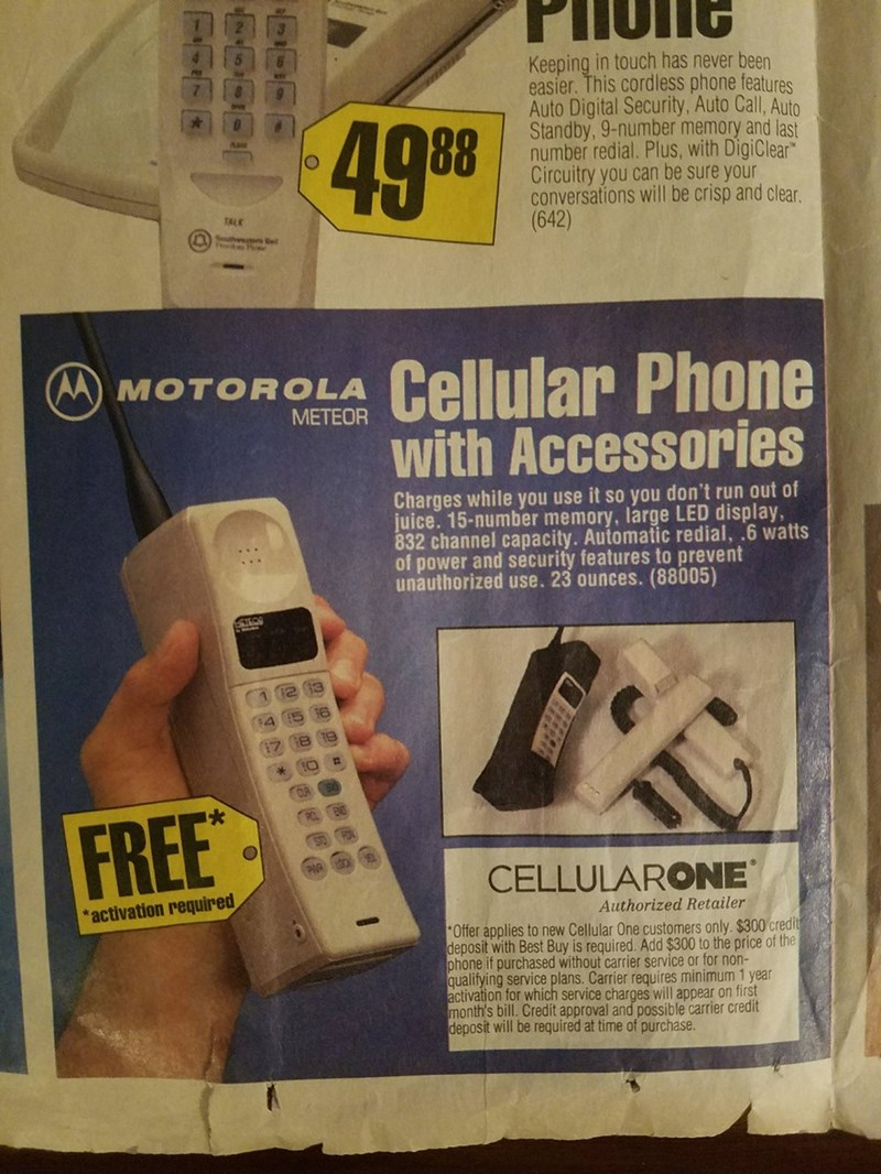 nostalgic ad - Electronic device - Keeping in touch has never been easier. This cordless phone features Auto Digital Security, Auto Call, Auto Standby, 9-number memory and last number redial. Plus, with DigiClear Circuitry you can be sure your conversations will be crisp and clear (642) 49 88 TALK Cellular Phone with Accessories M) MOTOROLA METEOR Charges while you use it so you don't run out of juice. 15-number memory, large LED display 832 channel capacity. Automatic redial, .6 watts of power