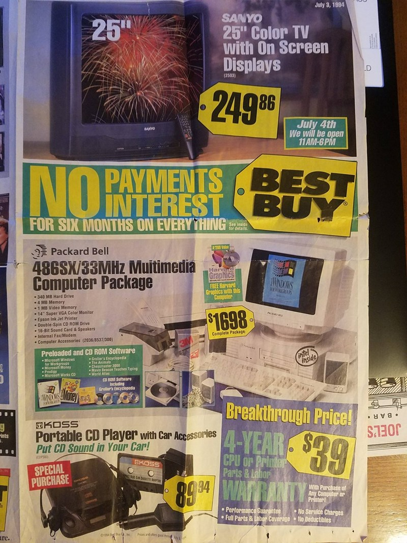 """nostalgic ad - Poster - July 3, 1994 SANYO 25"""" Color TV with On Screen Displays 25"""" (2503) 86 July 4th We will be open 11AM-6PM SANYO PAYMENTS BEST INO INTEREST BUY FOR SIX MONTHS ON EVERYTHING See inside for details. A 269 Value Packard Bell 486SX/33MHZ Muitimedia Computer Package Harvard Graphics AWNDOWS REE Henvard FREE s with this ra Computer HRWRKRUPS 340 MB Hard Drive .4 MB Memory 1 MB Video Memory 14"""" Super VGA Color Monitor . Epson Ink Jet $1698 n ROM Drive 16-Bit Sound Card & Speakers C"""