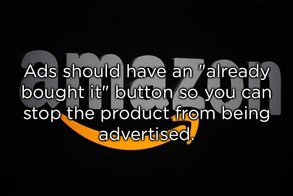 """Text - Ads should have analready bought it"""" button so you can stop the product firom being advertised"""