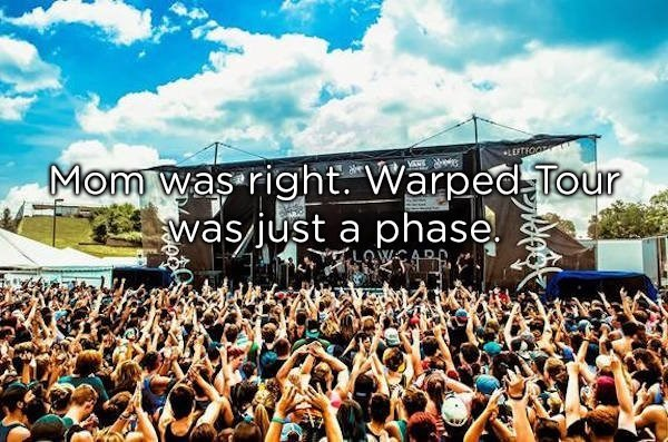 Crowd - Mom was right Warped Tour was just a phase LEFTFOO ১ CAR