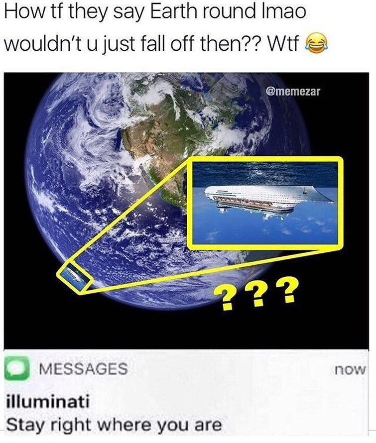 Funny meme about illuminati, flat earth.