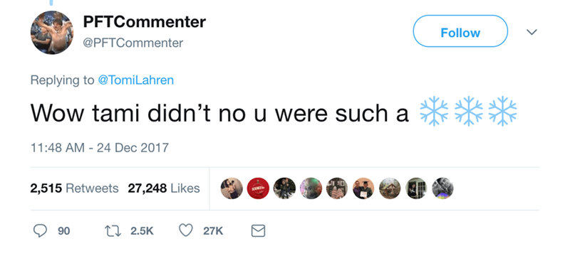 Text - PFTCommenter Follow @PFTCommenter Replying to @TomiLahren Wow tami didn't no u were such a 11:48 AM 24 Dec 2017 2,515 Retweets 27,248 Likes t2.5K 90 27K