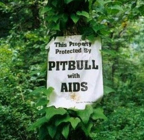 Natural environment - This Property Protected By PITBULL with AIDS