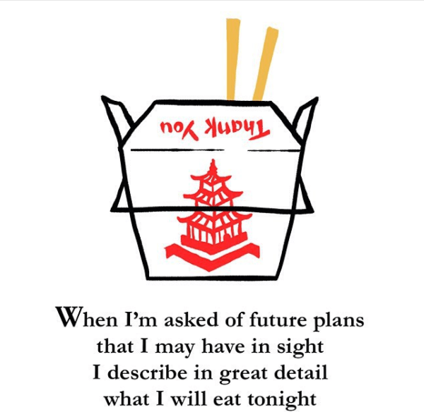 Text - Thank You When I'm asked of future plans that I may have in sight I describe in great detail what I will eat tonight