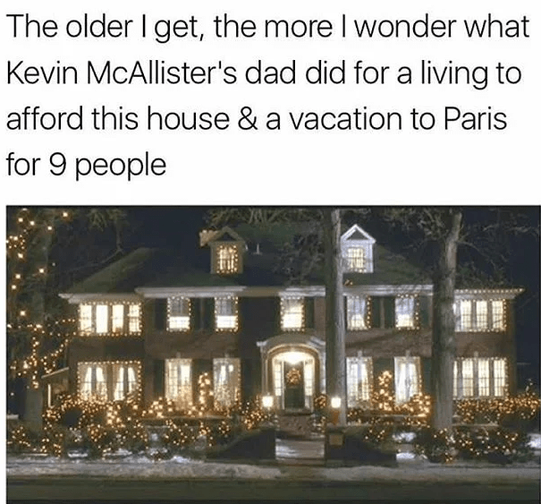 Property - The older I get, the more I wonder what Kevin McAllister's dad did for a living to afford this house & a vacation to Paris for 9 people