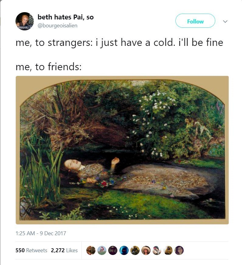 Nature - beth hates Pai, so Follow @bourgeoisalien MEDICARE me, to strangers: i just have a cold. i'll be fine me, to friends: 1:25 AM 9 Dec 2017 550 Retweets 2,272 Likes