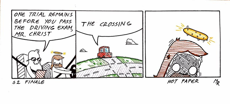 Cartoon - ONE TRIAL REMAINS BE FORE YOU PASS THE DRIVING EXAM, MR. CHRIST THE CROSSING Y MR HOT PAPER 5 2 FINALE