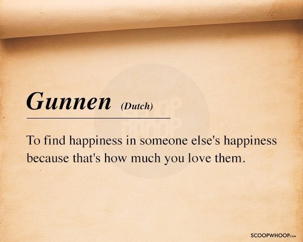 Text - Gunnen (Dutch) To find happiness in someone else's happiness because that's how much you love them. SCOOPWHOOPco