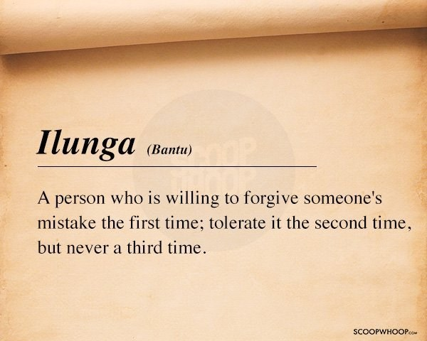 Text - Ilunga (Ваntu) A person who is willing to forgive someone's mistake the first time; tolerate it the second time, but never a third time. SCOOPWHOOPco