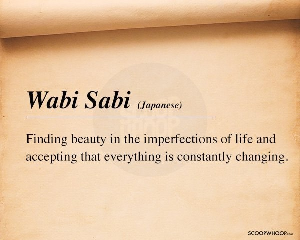 Text - Wabi Sabi (Jарапese) Finding beauty in the imperfections of life and accepting that everything is constantly changing. SCOOPWHOOPco