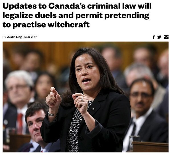 Facial expression - Updates to Canada's criminal law will legalize duels and permit pretending to practise witchcraft f By Justin Ling Jun 6,2017