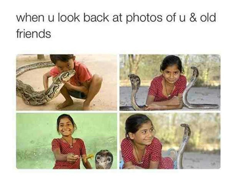 meme - Text - when u look back at photos of u & old friends