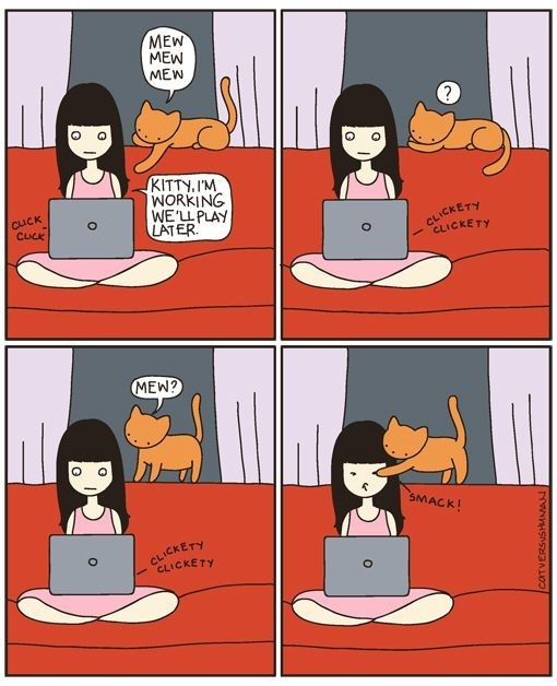 Cartoon - MEW MEW MEW KITTY. IM WORKING WE'LLPLAY LATER CUCK CUCK CLICKETY CLICKETY MEW? SMACK! CLICKETY CLICKETY