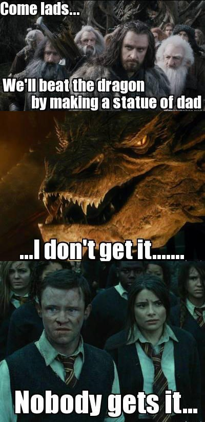 meme - Fictional character - Come lads... We'l beat the dragon by making a statue of dad .Idon't getit... Nobody gets i..