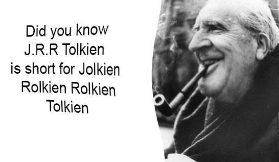 meme - Facial expression - Did you know J.R.R Tolkien is short for Jolkien Rolkien Rolkien Tolkien