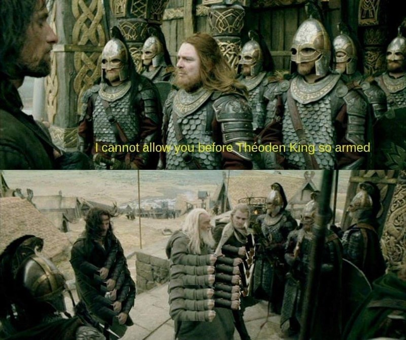 meme - People - cannot allov you before Théoden King so armed