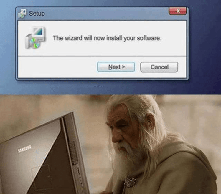 meme - Text - Setup The wizard will now install your software. Next> Cancel SAK
