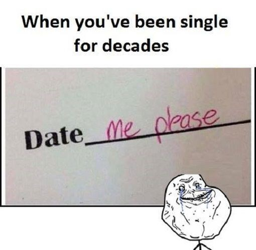 Text - When you've been single for decades Date Me pase