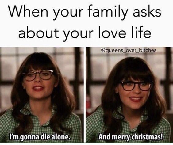 Eyewear - When your family asks about your love life @queens over bitches And merry christmas! I'm gonna die alone
