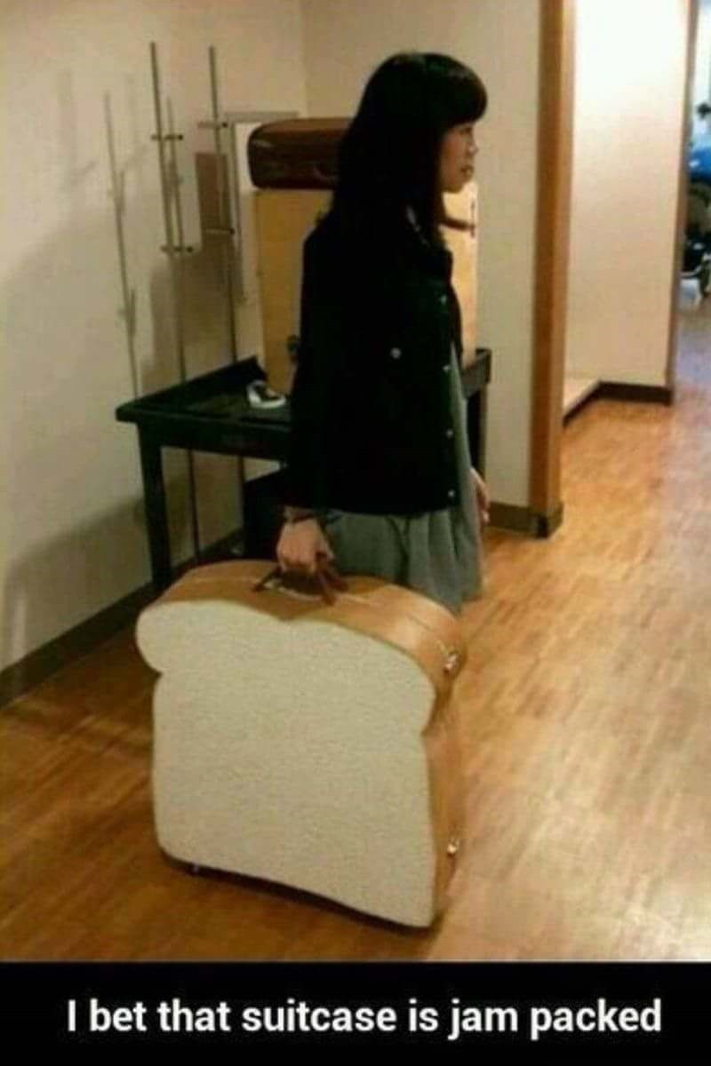 pun - Shoulder - I bet that suitcase is jam packed