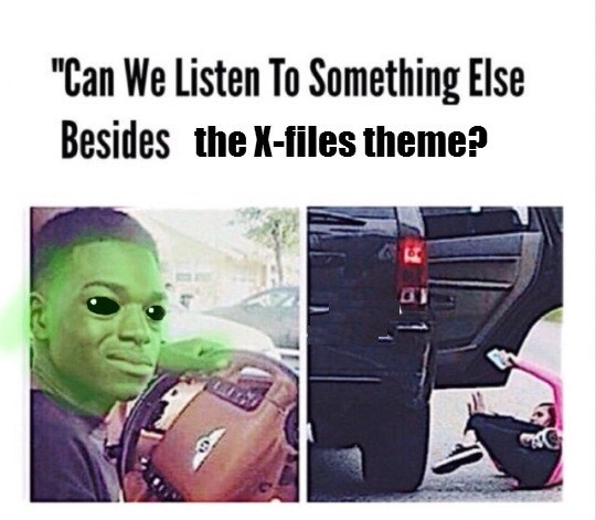 funny meme about listening to the x-files theme