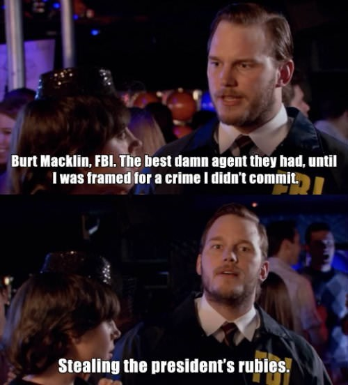 Facial expression - Burt Macklin, FBI. The best damn agent they had, until was framed for a crime I didn't commit, Stealing the president's rubies.