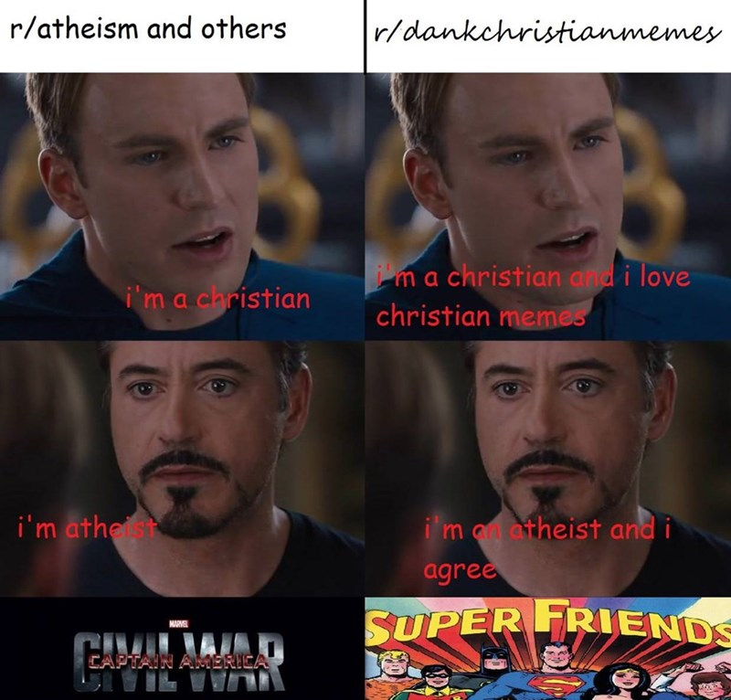 meme - Facial expression - r/atheism and others r/dankchristianmemes ma christian and i love christian memes i'm a christian i'm atheist i'm an atheist and i agree SUPER FRIENDS MARVEL CAPTAIN AMERICA