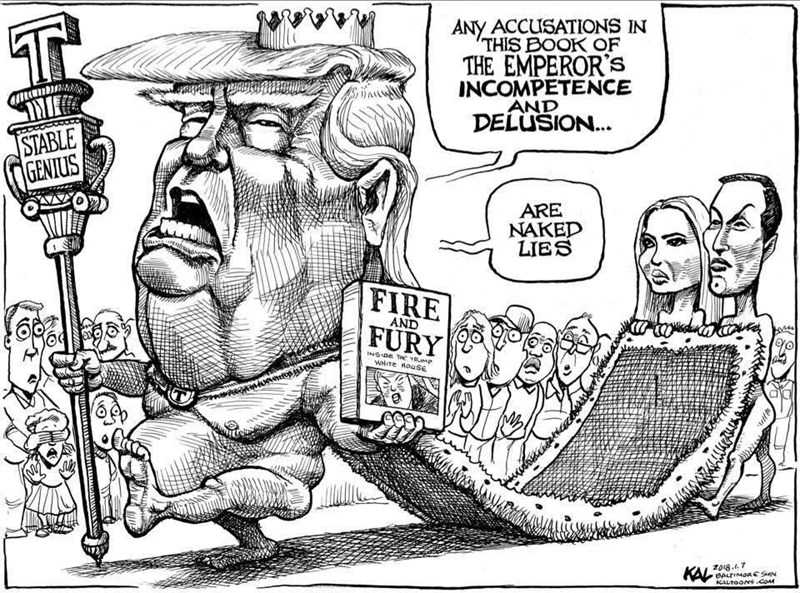 Cartoon - ANY ACCUSATIONS IN THIS BOOK OF THE EMPEROR'S INCOMPETENCE AND DELUSION... STABLE GENIUS ARE NAKED LIES FIRE FURY AND INSDE TRe RmP WHITE HousE zo8.t.7 BALTIMORE SN KAL KALTOONS.coM