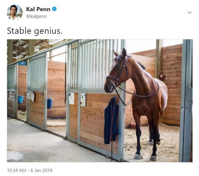 Horse - Kal Penn @kalpenn Stable genius. 10:34 AM 6 Jan 2018