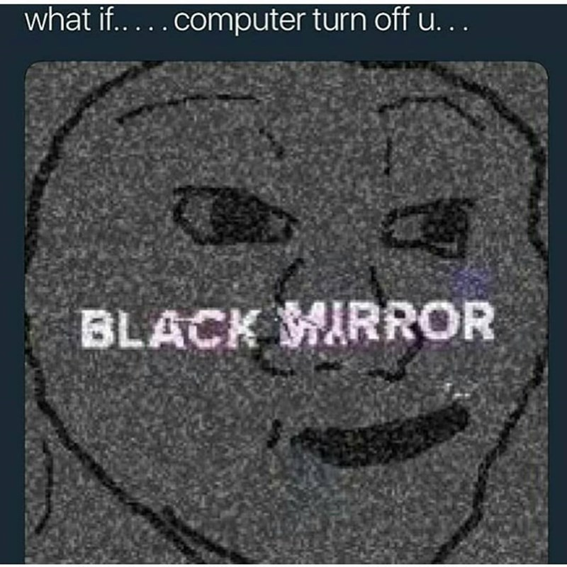 Funny meme about BLack mirror television show