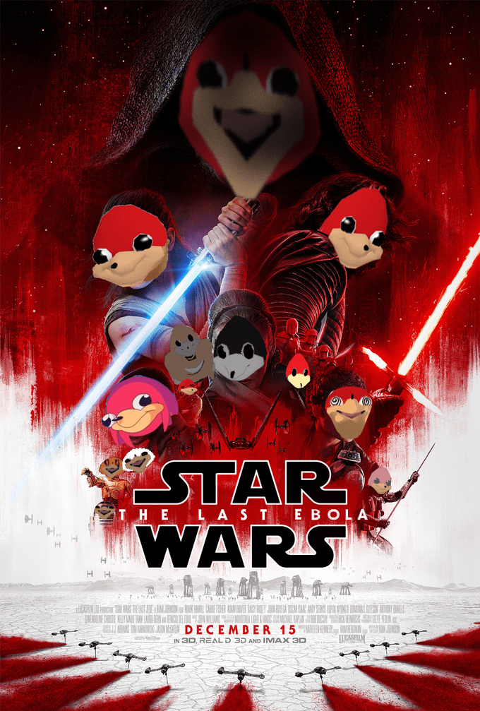 Ugandan Knuckles - Poster - STAR WARS THE L AST E BOLA DECEMBER 15 AMEIAN LUCASFILM IN 3D, REALD 3D AND IMAX 3D