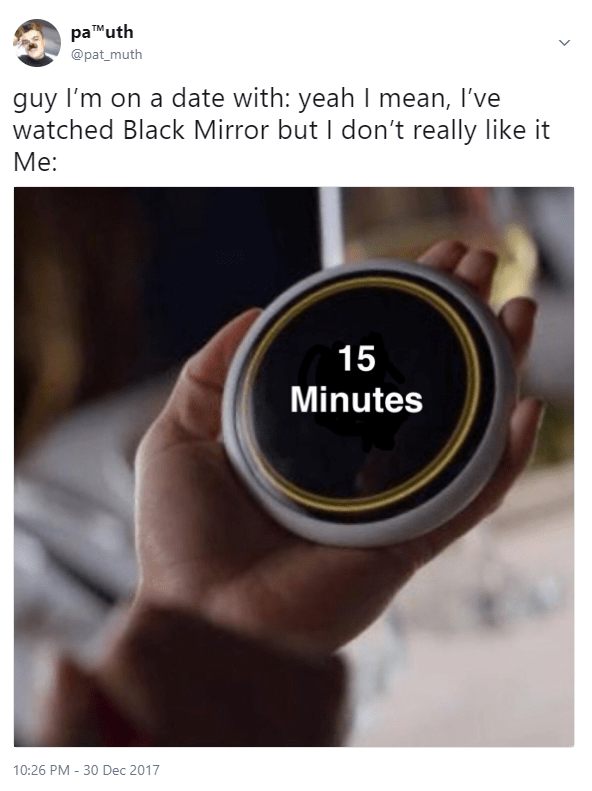 Meme joking about how you won't like a guy who watched black mirror