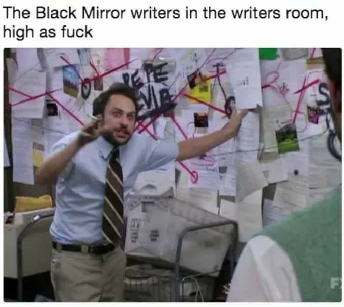 Pepe Silvia meme about Black Mirror writers doing their thing while very high
