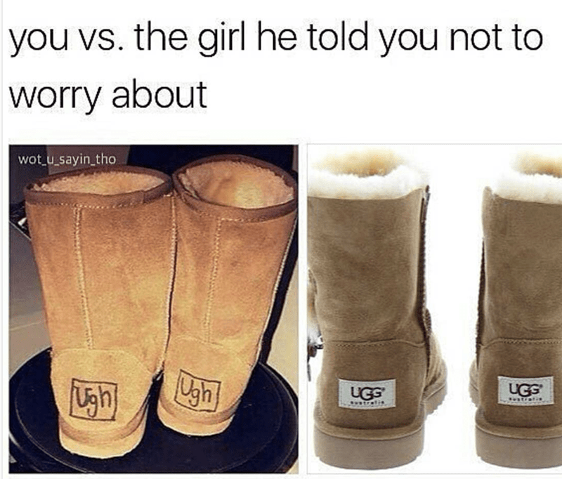 Footwear - you vs. the girl he told you not to worry about wot u sayin tho Ugh UGS UGG atralia atralia
