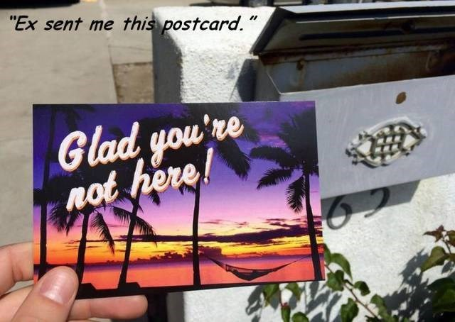 "Font - ""Ex sent me this postcard. "" Glad you're not here"