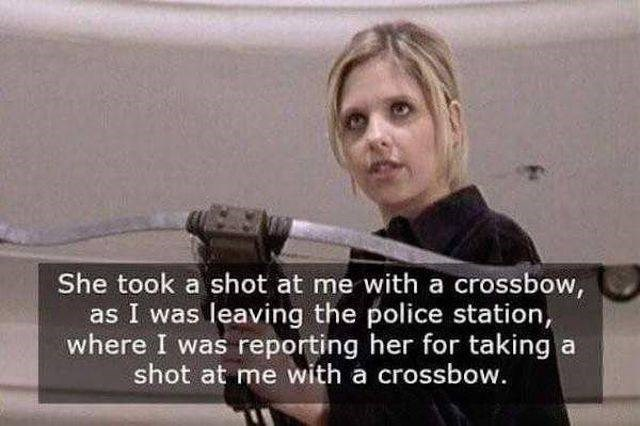 Photo caption - She took a shot at me with a crossbow, as I was leaving the police station, where I was reporting her for taking a shot at me with a crossbow.
