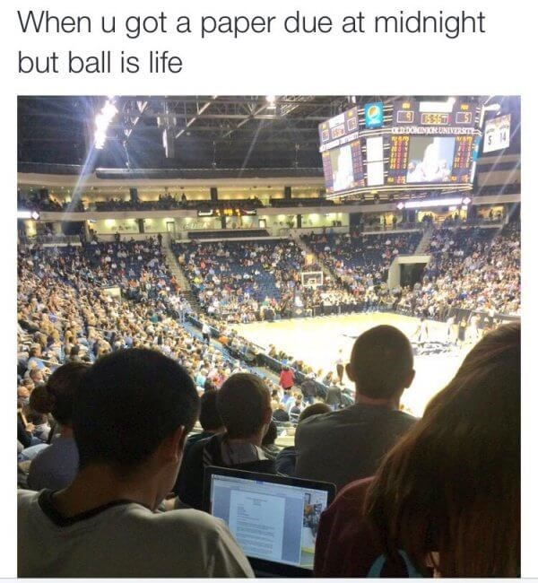 Product - When u got a paper due at midnight but ball is life ODDOMINICUNIVERSIT