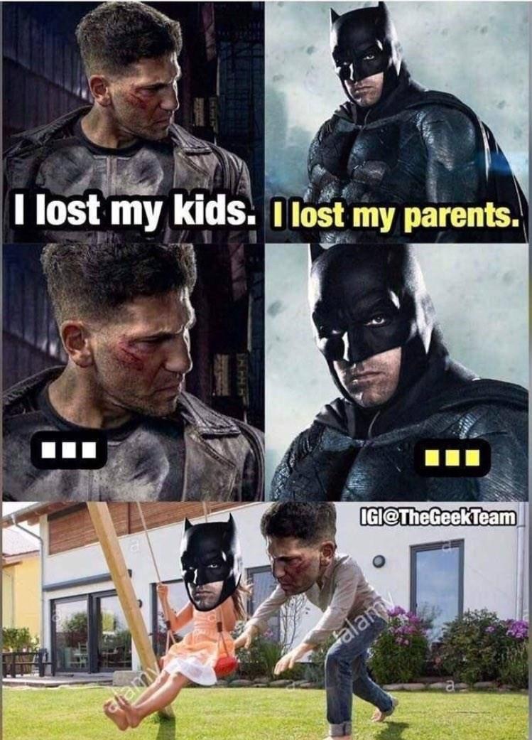 Batman - T lost my kids. Ilost my parents. IGI@TheGeekTeam talamy lamy ACH