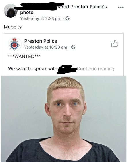 Face - ared Preston Police's photo. Yesterday at 2:33 pm Muppits Preston Police Yesterday at 10:30 am **WANTED*** Continue reading We want to speak with,
