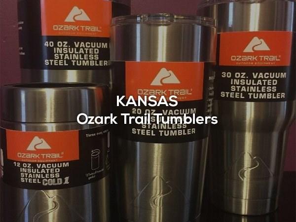Product - OZARK TRAIL 40 OZ. VACUUM INSULATED STAINLESS STEEL TUMBLER OZARK TRAIL ournnes enu 30 OZ. VACUUM INSULATED STAINLESS STEEL TUMBLER OzaRK TRAIIL KANSAS 20 AZ VACUUM ENT Ozark TrailTumblers STAINLESS STEEL TUMBLER Three eur OZARK TRAIL 12 oz. VACUUM INSULATED STAINLESS STEEL COLD1