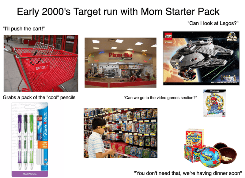 starterpack for going to target with your mom in the early 2000's