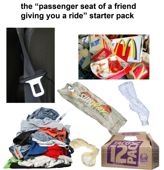 starterpack for the passenger seat of a friend giving you a ride starter pack