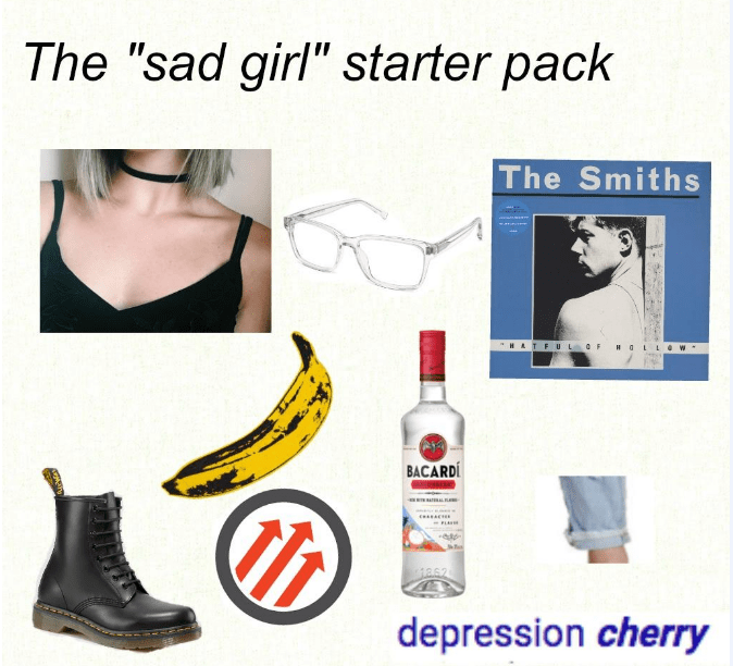 starter pack for the sad girl