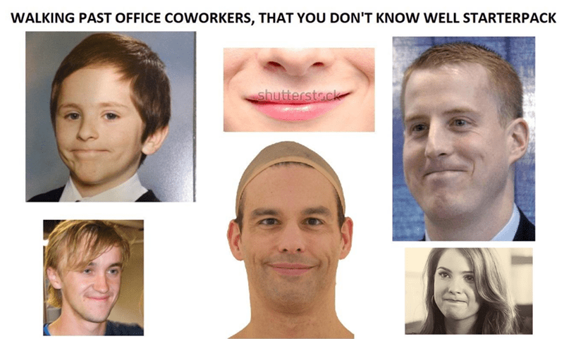 starterpack for walking past coworkers you don't know well
